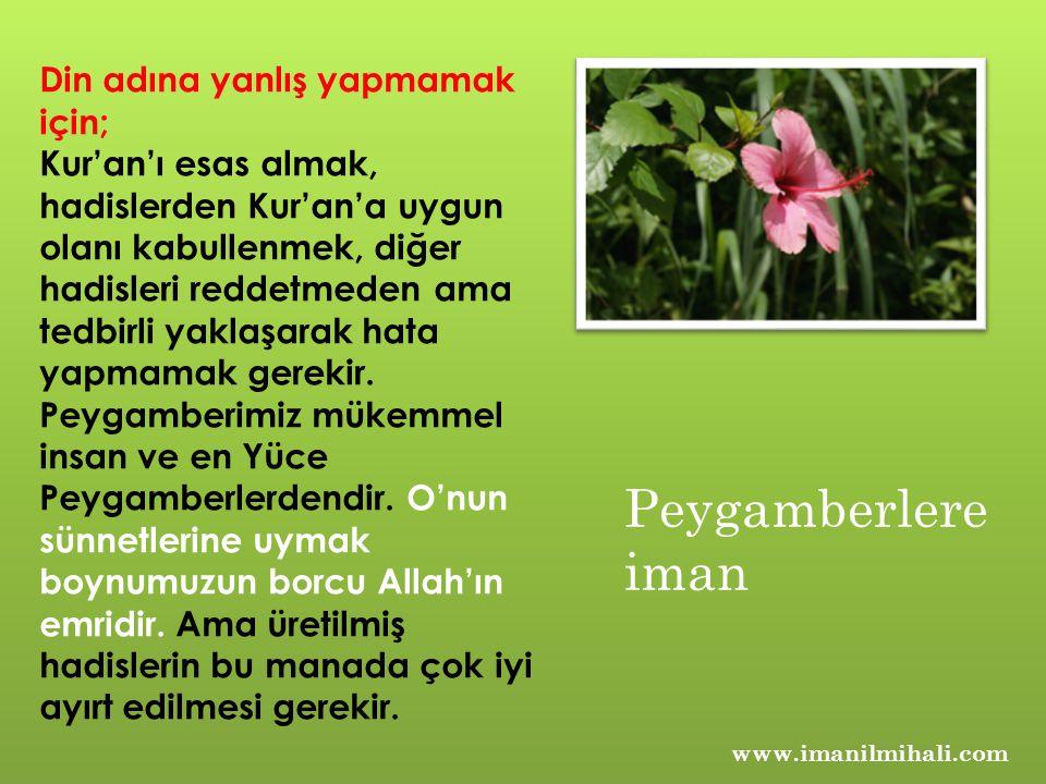 www.imanilmihali.com Din adına yanlış yapmamak için; Kur'an'ı esas almak, hadislerden Kur'an'a uygun olanı kabullenmek, diğer hadisleri reddetmeden ama tedbirli yaklaşarak hata yapmamak gerekir.