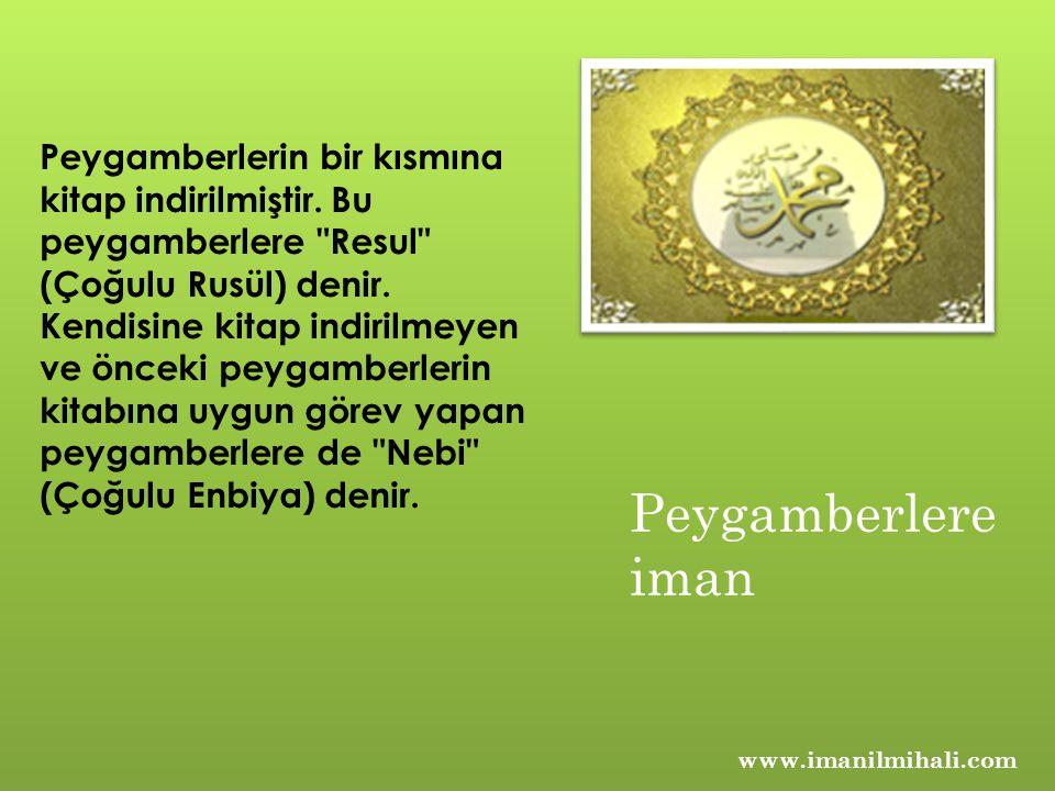 www.imanilmihali.com Peygamberlerin bir kısmına kitap indirilmiştir.