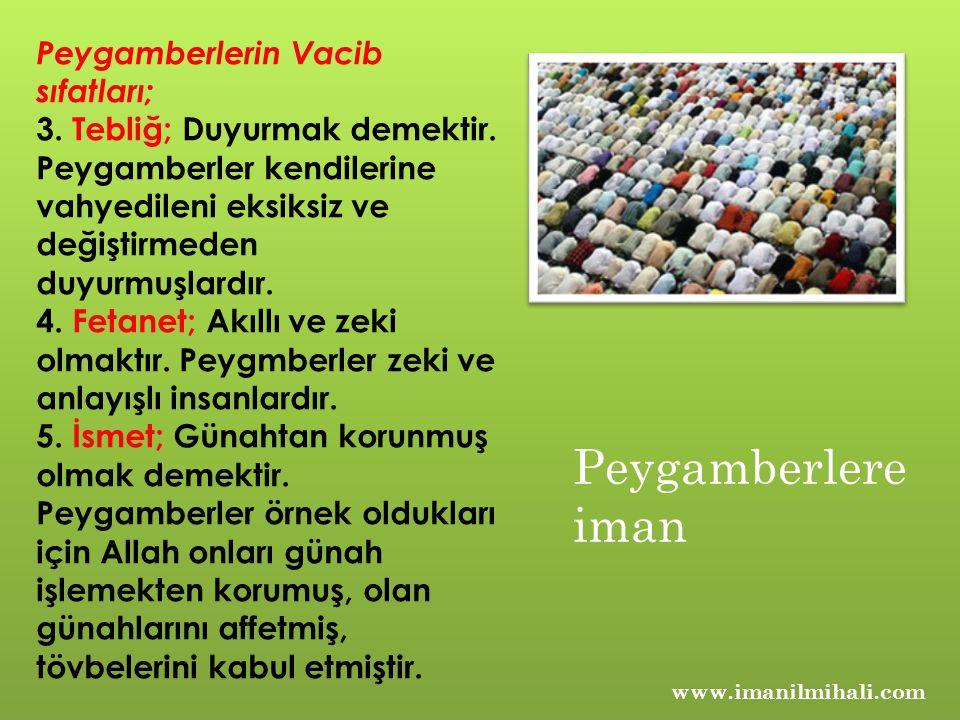 www.imanilmihali.com Peygamberlerin Vacib sıfatları; 3.