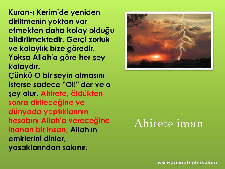 Kuran-ı Kerim'de yeniden diriltmenin yoktan var etmekten daha kolay olduğu bildirilmektedir. Gerçi zorluk ve kolaylık bize göredir. Yoksa Allah'a göre