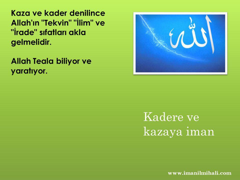Kaza ve kader denilince Allah'ın