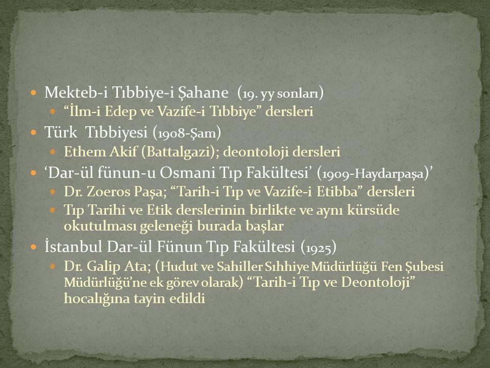"""Mekteb-i Tıbbiye-i Şahane ( 19. yy sonları ) """"İlm-i Edep ve Vazife-i Tıbbiye"""" dersleri Türk Tıbbiyesi ( 1908-Şam ) Ethem Akif (Battalgazi); deontoloji"""