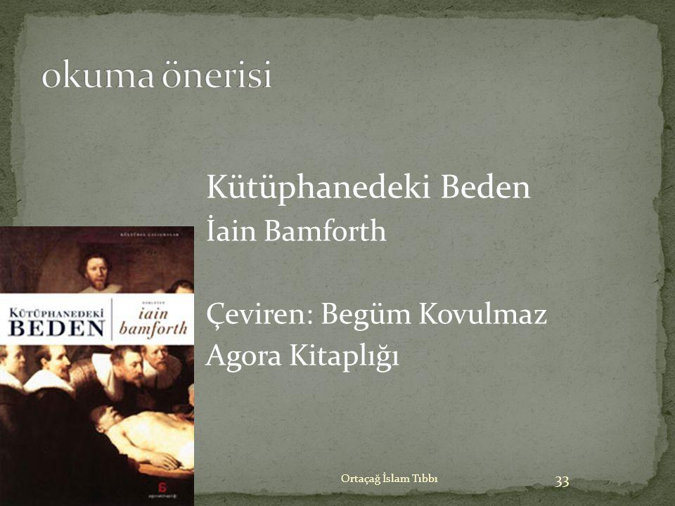 Kütüphanedeki Beden İain Bamforth Çeviren: Begüm Kovulmaz Agora Kitaplığı Ortaçağ İslam Tıbbı 33