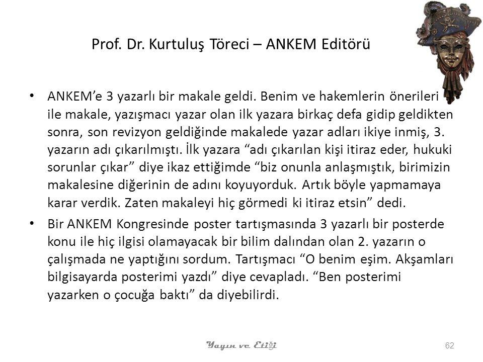 Prof.Dr. Kurtuluş Töreci – ANKEM Editörü ANKEM'e 3 yazarlı bir makale geldi.
