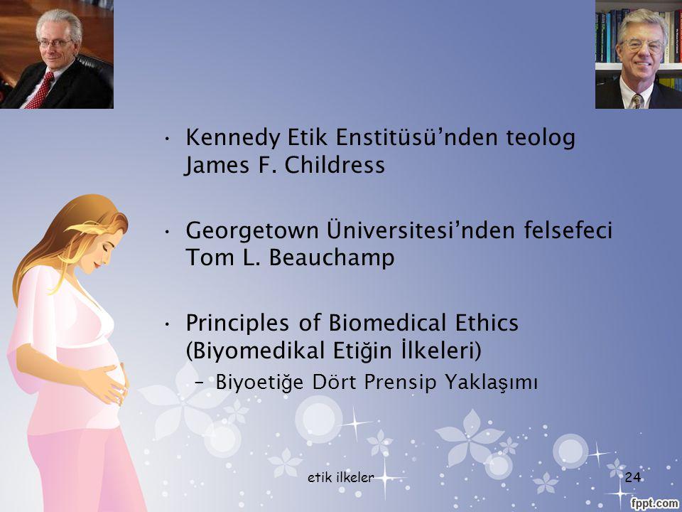 Kennedy Etik Enstitüsü'nden teolog James F. Childress Georgetown Üniversitesi'nden felsefeci Tom L. Beauchamp Principles of Biomedical Ethics (Biyomed