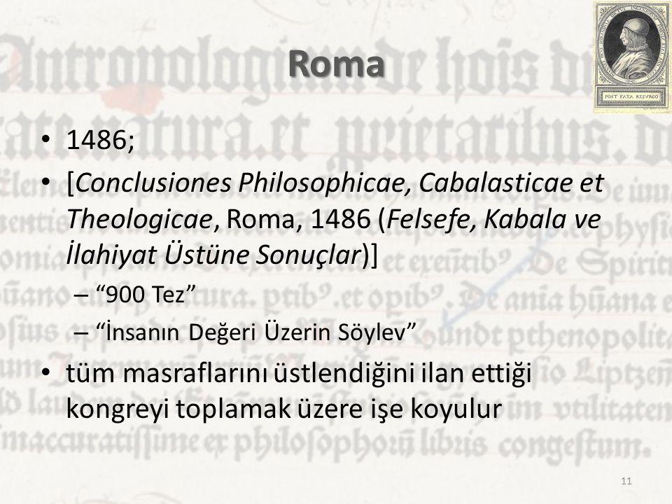 """Roma 1486; [Conclusiones Philosophicae, Cabalasticae et Theologicae, Roma, 1486 (Felsefe, Kabala ve İlahiyat Üstüne Sonuçlar)] – """"900 Tez"""" – """"İnsanın"""