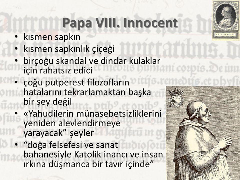 Papa VIII. Innocent kısmen sapkın kısmen sapkınlık çiçeği birçoğu skandal ve dindar kulaklar için rahatsız edici çoğu putperest filozofların hataların
