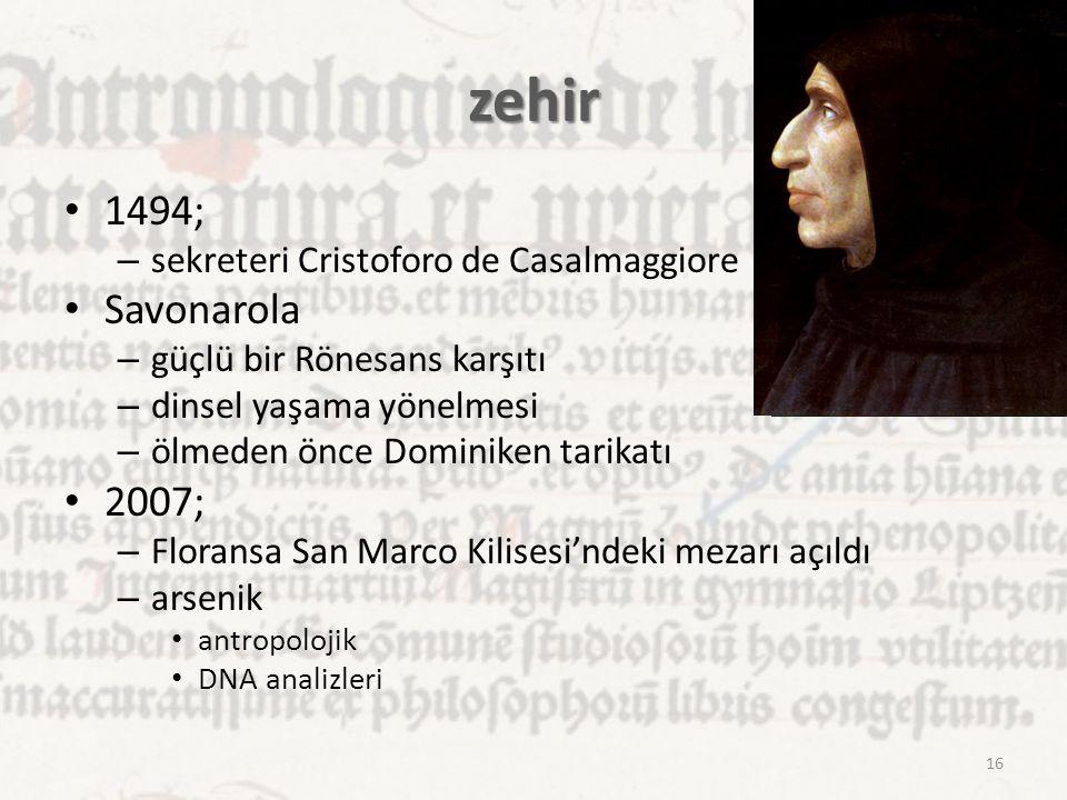 zehir 1494; – sekreteri Cristoforo de Casalmaggiore Savonarola – güçlü bir Rönesans karşıtı – dinsel yaşama yönelmesi – ölmeden önce Dominiken tarikat