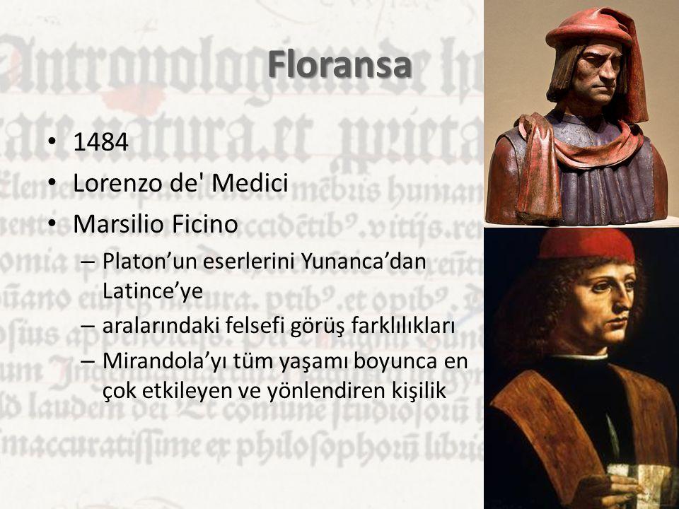Floransa 1484 Lorenzo de' Medici Marsilio Ficino – Platon'un eserlerini Yunanca'dan Latince'ye – aralarındaki felsefi görüş farklılıkları – Mirandola'