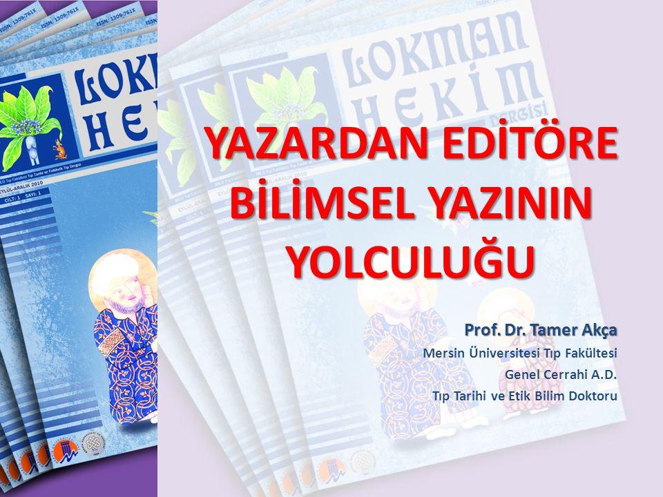 YAZARDAN EDİTÖRE BİLİMSEL YAZININ YOLCULUĞU Prof.Dr.