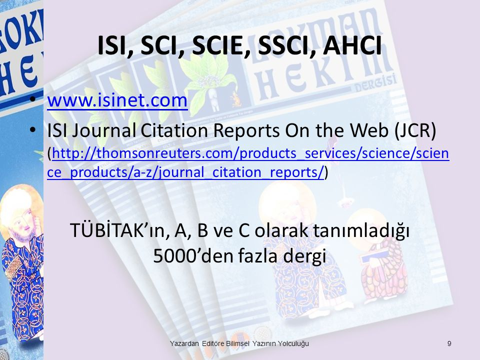 ISI, SCI, SCIE, SSCI, AHCI www.isinet.com ISI Journal Citation Reports On the Web (JCR) (http://thomsonreuters.com/products_services/science/scien ce_