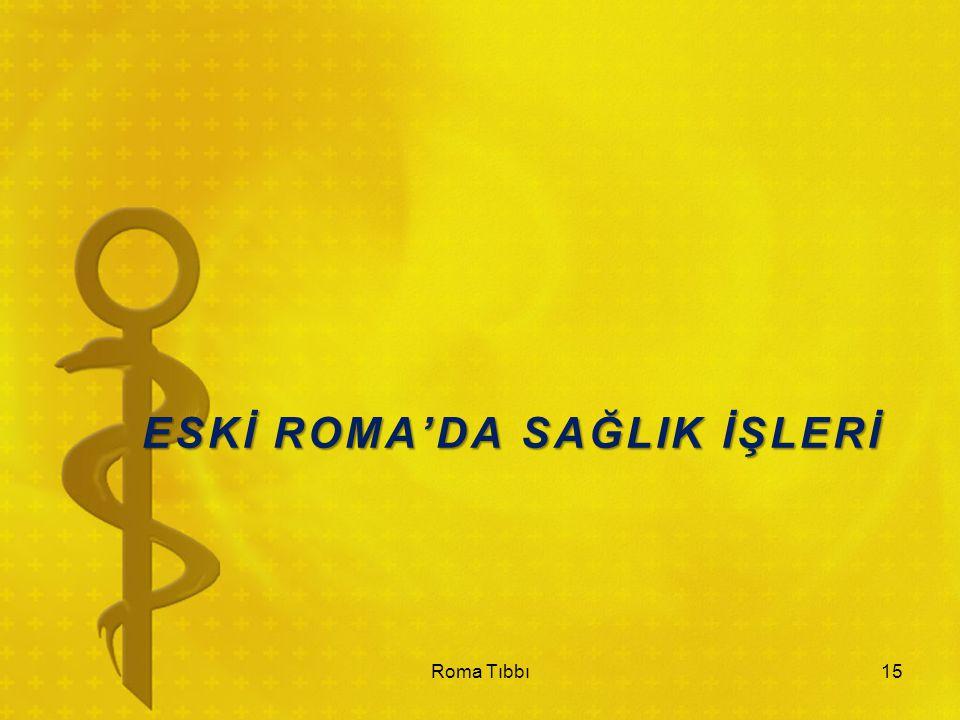 ESKİ ROMA'DA SAĞLIK İŞLERİ Roma Tıbbı15