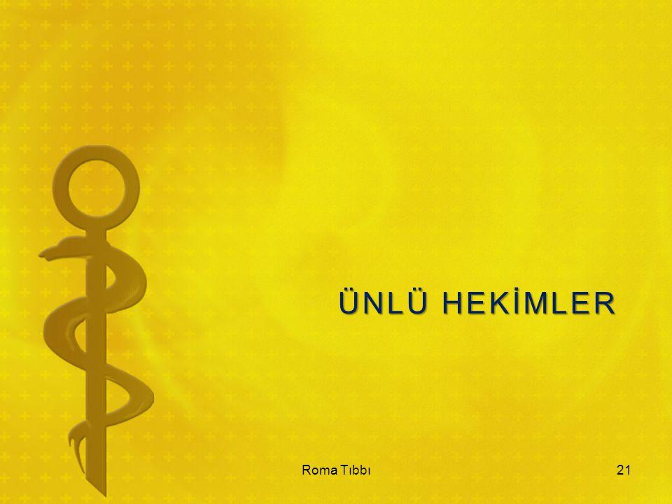 ÜNLÜ HEKİMLER Roma Tıbbı21