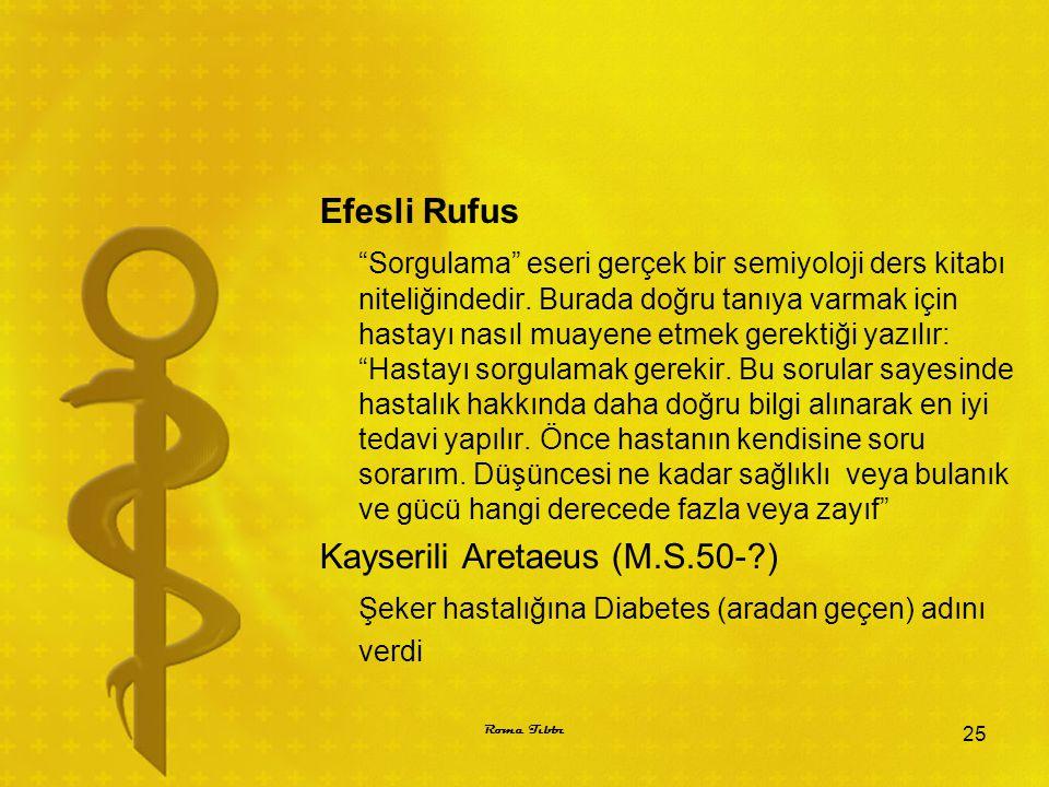 """Efesli Rufus """"Sorgulama"""" eseri gerçek bir semiyoloji ders kitabı niteliğindedir. Burada doğru tanıya varmak için hastayı nasıl muayene etmek gerektiği"""