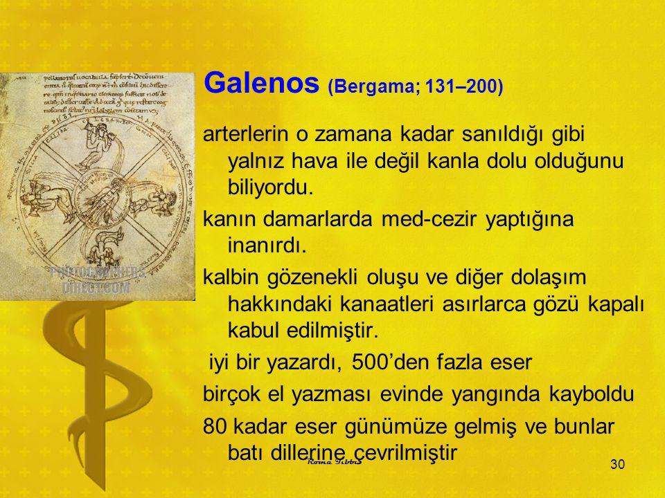 Galenos (Bergama; 131–200) arterlerin o zamana kadar sanıldığı gibi yalnız hava ile değil kanla dolu olduğunu biliyordu. kanın damarlarda med-cezir ya