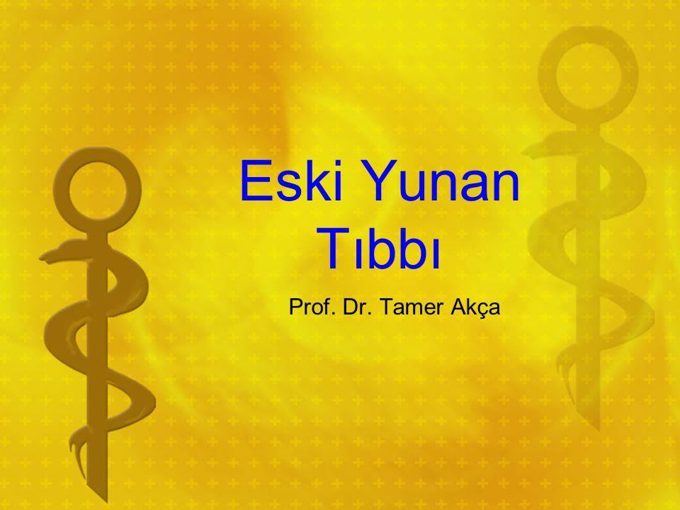 Eski Yunan Tıbbı Prof. Dr. Tamer Akça