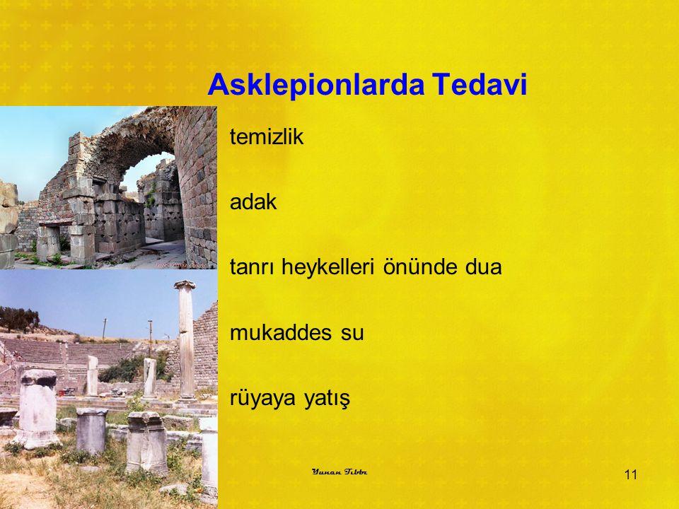 Asklepionlarda Tedavi temizlik adak tanrı heykelleri önünde dua mukaddes su rüyaya yatış 11 Yunan Tıbbı