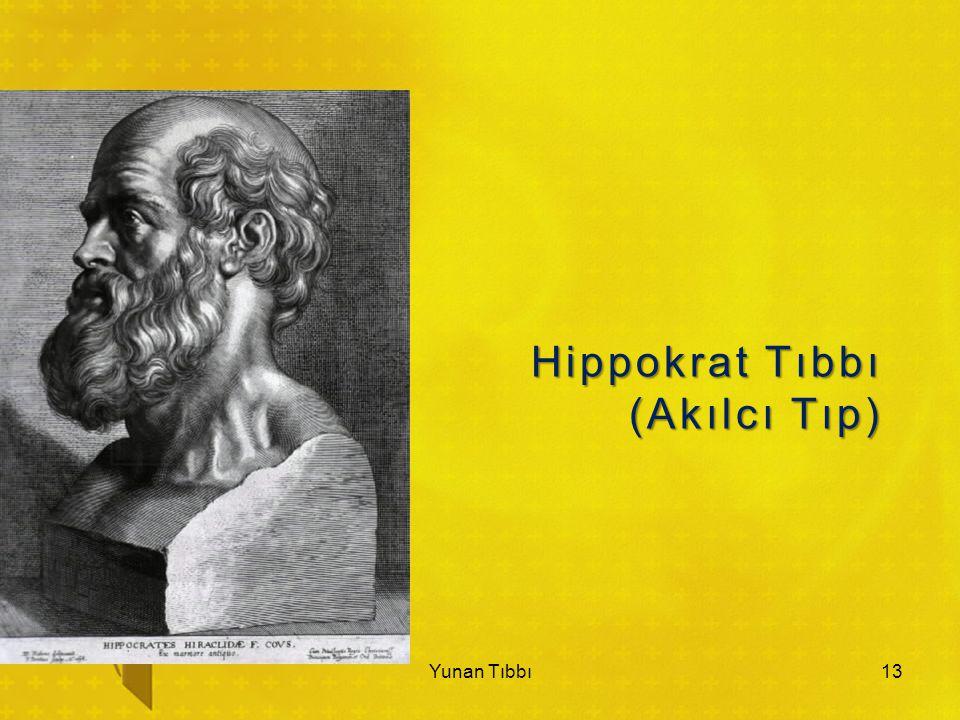 Hippokrat Tıbbı (Akılcı Tıp) 13Yunan Tıbbı