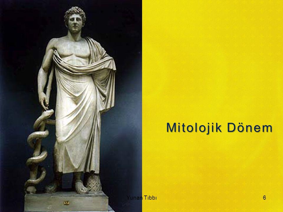 Mitolojik Dönem asklepios-(esculape, aesculape) afrodit; kadın cinselliği ve sorunları hera; gebe kadınların koruyucusu herakles; sedatif bitkiler ve hidroterapi (heraklera) 7 Yunan Tıbbı
