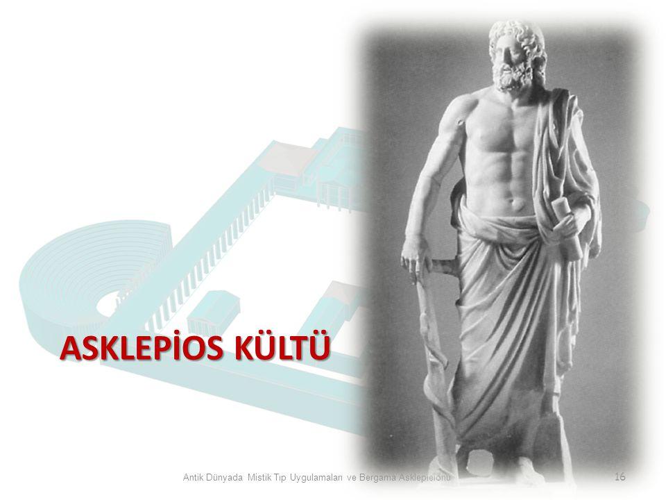 ASKLEPİOS KÜLTÜ Antik Dünyada Mistik Tıp Uygulamaları ve Bergama Asklepieionu 16