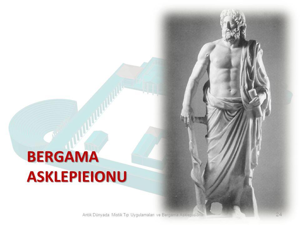 BERGAMA ASKLEPIEIONU Antik Dünyada Mistik Tıp Uygulamaları ve Bergama Asklepieionu 24