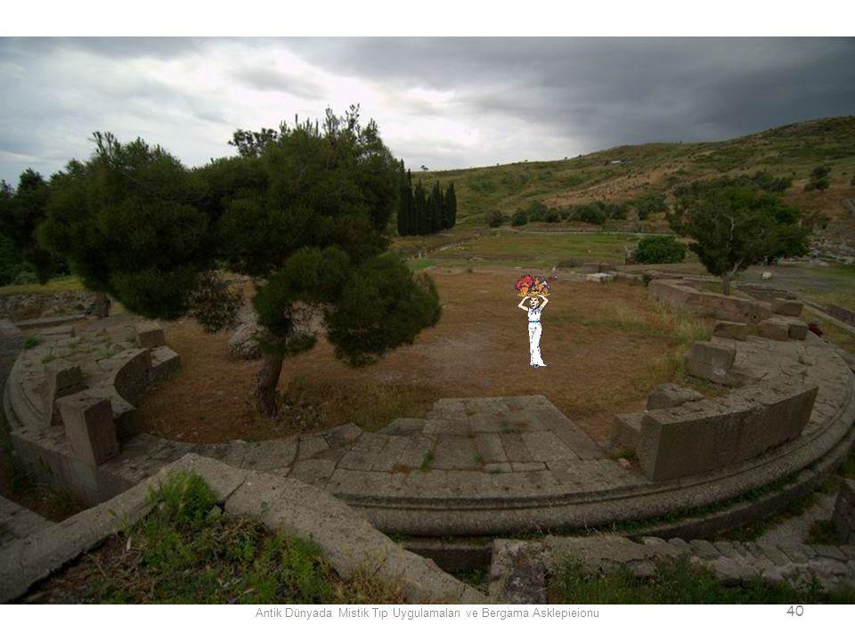 Antik Dünyada Mistik Tıp Uygulamaları ve Bergama Asklepieionu 40