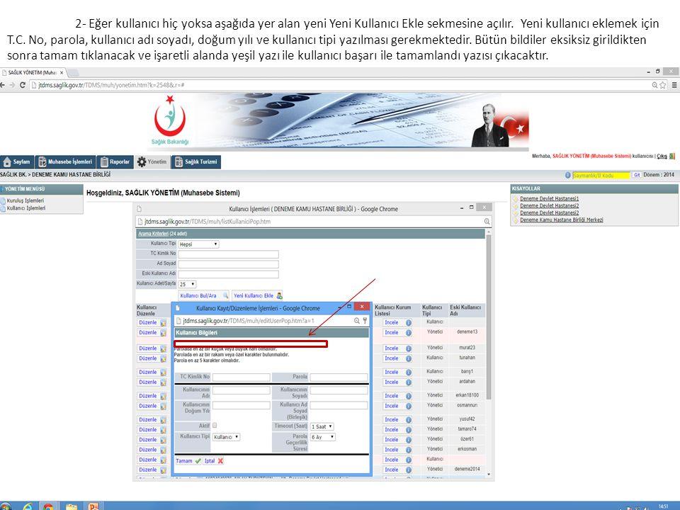 2- Eğer kullanıcı hiç yoksa aşağıda yer alan yeni Yeni Kullanıcı Ekle sekmesine açılır. Yeni kullanıcı eklemek için T.C. No, parola, kullanıcı adı soy