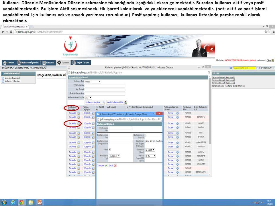 Kullanıcı Düzenle Menüsünden Düzenle sekmesine tıklandığında aşağıdaki ekran gelmektedir. Buradan kullanıcı aktif veya pasif yapılabilmektedir. Bu işl