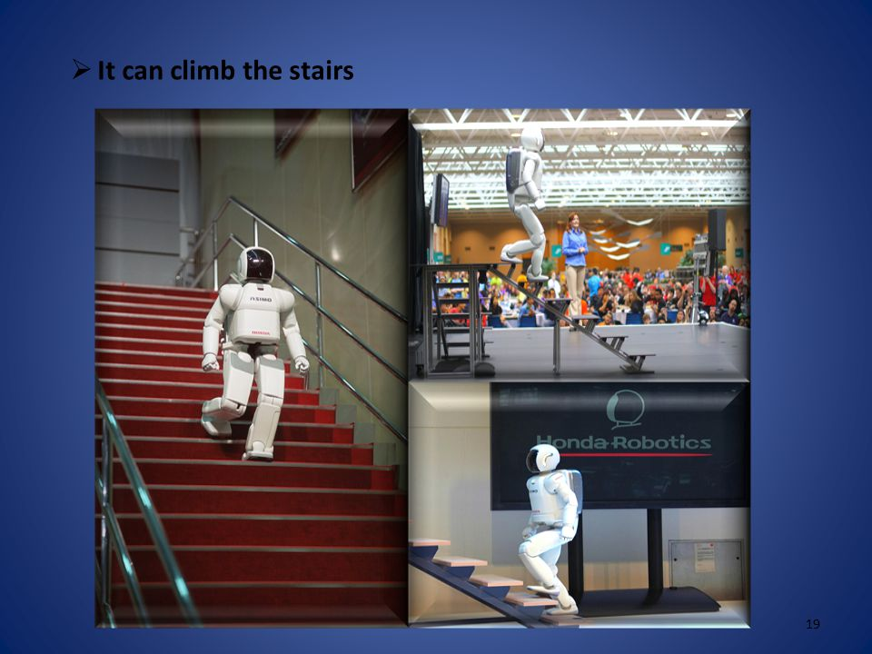 ASIMO S CAPABILITIES  ASIMO can hear, speak and sing 18