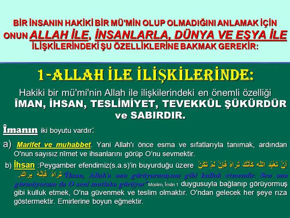 c) TEVEKKÜL VE TESLİMİYET Allah a güvenmektir.