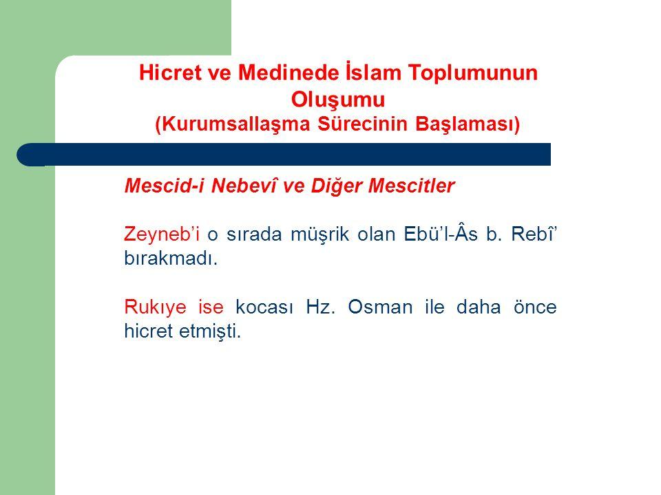 Mescid-i Nebevî ve Diğer Mescitler Zeyneb'i o sırada müşrik olan Ebü'l-Âs b. Rebî' bırakmadı. Rukıye ise kocası Hz. Osman ile daha önce hicret etmişti
