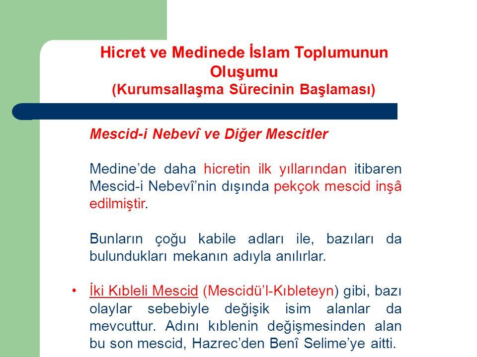 Mescid-i Nebevî ve Diğer Mescitler Medine'de daha hicretin ilk yıllarından itibaren Mescid-i Nebevî'nin dışında pekçok mescid inşâ edilmiştir. Bunları