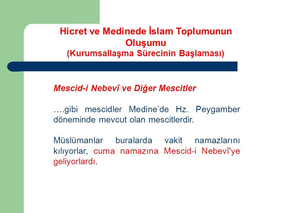 Mescid-i Nebevî ve Diğer Mescitler ….gibi mescidler Medine'de Hz. Peygamber döneminde mevcut olan mescitlerdir. Müslümanlar buralarda vakit namazların