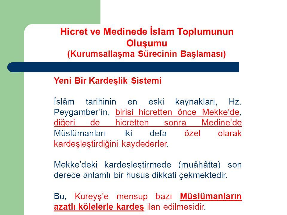 Yeni Bir Kardeşlik Sistemi İslâm tarihinin en eski kaynakları, Hz. Peygamber'in, birisi hicretten önce Mekke'de, diğeri de hicretten sonra Medine'de M