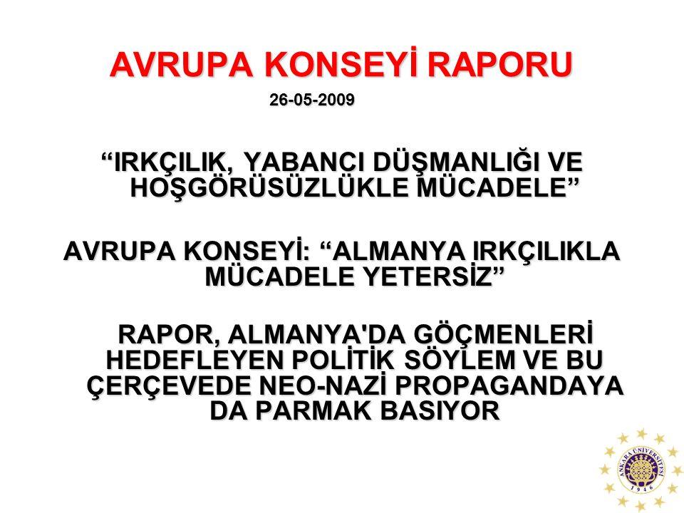 """AVRUPA KONSEYİ RAPORU """"IRKÇILIK, YABANCI DÜŞMANLIĞI VE HOŞGÖRÜSÜZLÜKLE MÜCADELE"""" AVRUPA KONSEYİ: """"ALMANYA IRKÇILIKLA MÜCADELE YETERSİZ"""" RAPOR, ALMANYA"""