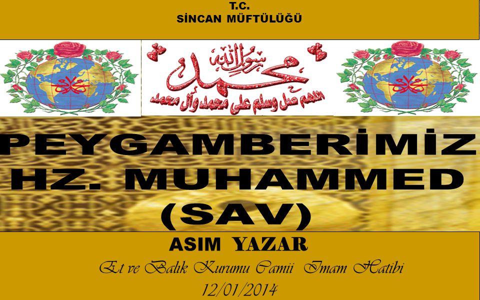 ASIM YAZAR Et ve Balık Kurumu Camii Imam Hatibi 12/01/2014 T.C. SİNCAN MÜFTÜLÜĞÜ
