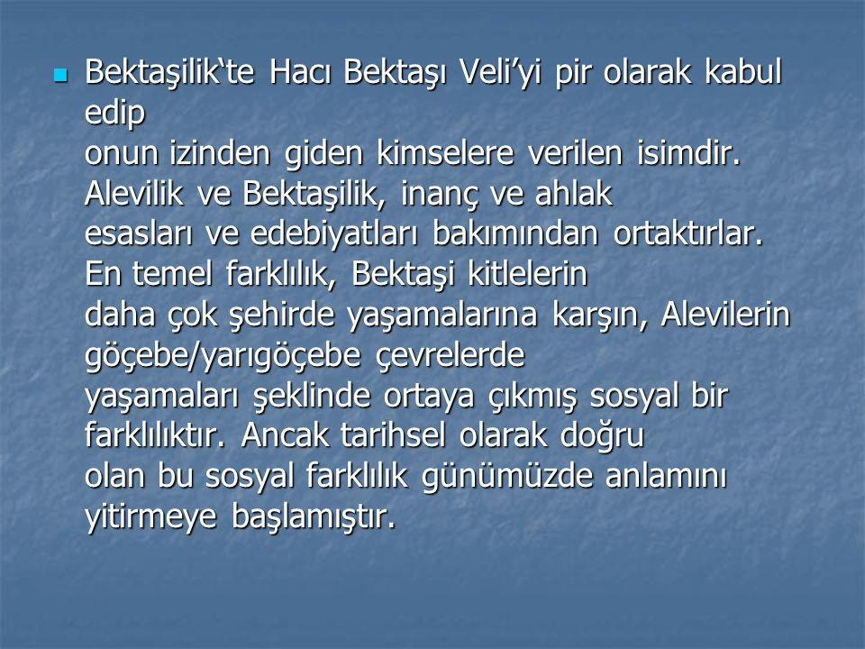 Bektaşilik'te Hacı Bektaşı Veli'yi pir olarak kabul edip onun izinden giden kimselere verilen isimdir. Alevilik ve Bektaşilik, inanç ve ahlak esasları