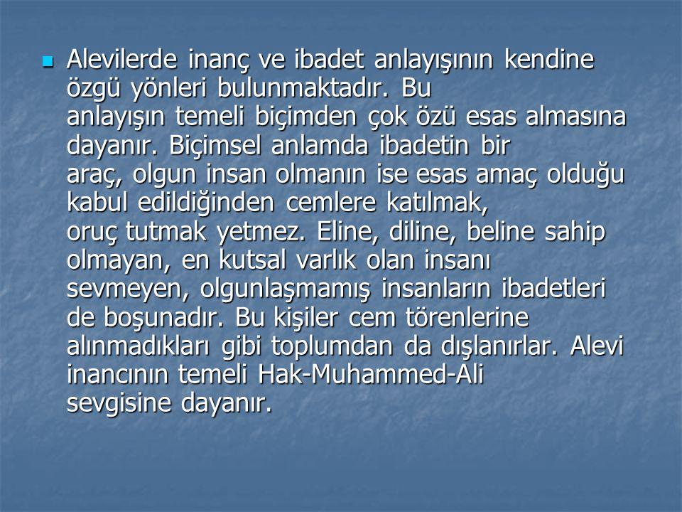 Alevilik'te, Hz.Ali, Ehlibeyt ve Oniki İmam sevgisi önemli bir yer tutar.