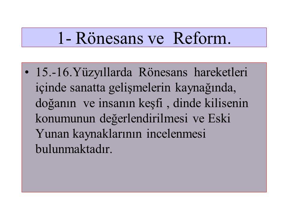 Romantizmi Hazırlayan Etkenler 1- Rönesans ve Reform. 2- Yeni Topraklar. 3- Bilimsel Çalışmalar ve Buluşlar. 4- Ticaretten Sanayiye Geçiş. 5- Düşünced