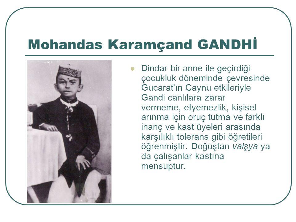Mohandas Karamçand GANDHİ Sevgi dünyadaki en incelikli güçtür.
