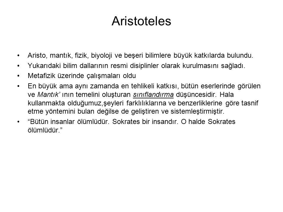 Aristoteles Aristo, mantık, fizik, biyoloji ve beşeri bilimlere büyük katkılarda bulundu. Yukarıdaki bilim dallarının resmi disiplinler olarak kurulma
