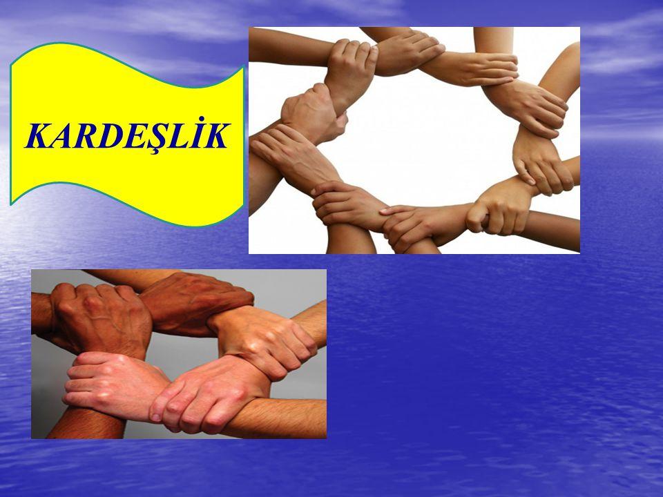  Dostluk ve kardeşliği yaygınlaştırmak için aşağıdaki hususlara dikkat edelim:  Size yapılmasını istemediğiniz bir şeyi biz de başkasına yapmayın.