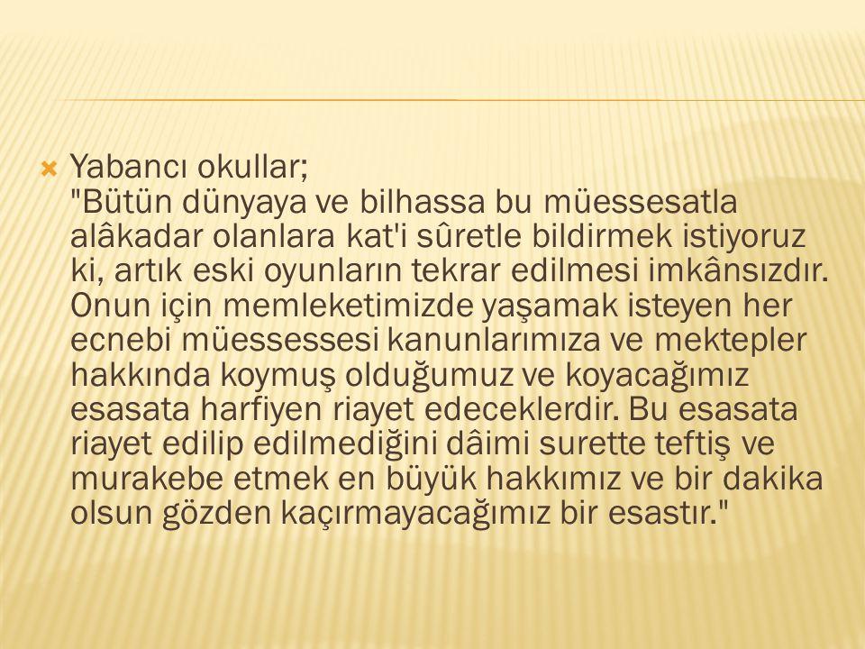 ANA İLKELERİ  Türk milletini medeniyet safında en ileriye götürmek ve yeni nesilleri, Türk olmak haysiyetinin gerektirdiği bu amaca en kısa zamanda varmayı mümkün kılacak aşk, irade ve kudretle yetiştirmek;  Milliyetçi, halkçı, inkılâpçı ve lâik cumhuriyet vatandaşları yetiştirmek;  İlköğretimi yaygınlaştırmak; herkese okuma-yazma öğretmek;  Yeni nesilleri bütün öğretim kademelerinden geçirmek, onları, ekonomik hayatta başarılı kılacak bilgilerle donatmak;  Toplum hayatında dünya ve âhiret cezaları korkusundan doğan ahlâk yerine, hürriyet ve barış içindeki gerçek ahlâk ve erdemleri hâkim kılmak