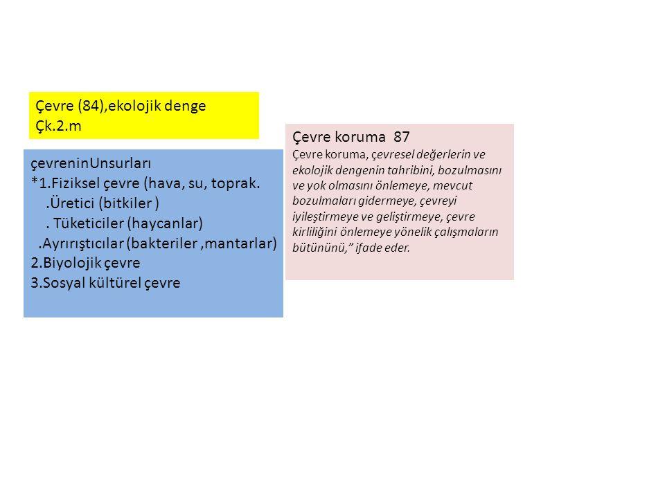 çevreninUnsurları *1.Fiziksel çevre (hava, su, toprak..Üretici (bitkiler ). Tüketiciler (haycanlar).Ayrırıştıcılar (bakteriler,mantarlar) 2.Biyolojik