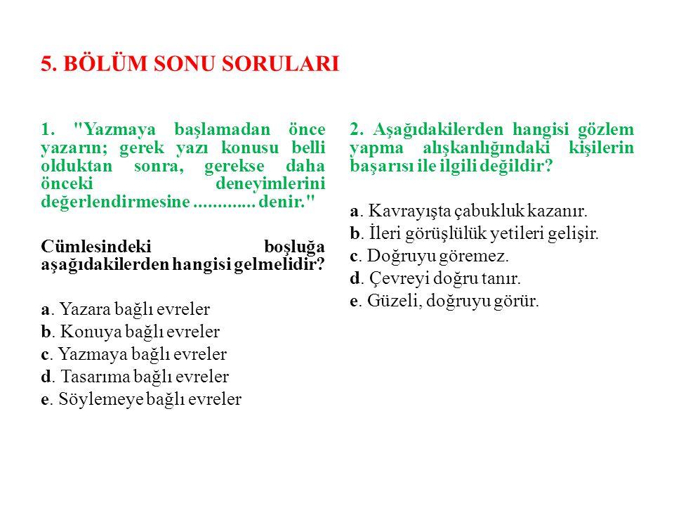 5. BÖLÜM SONU SORULARI 1.