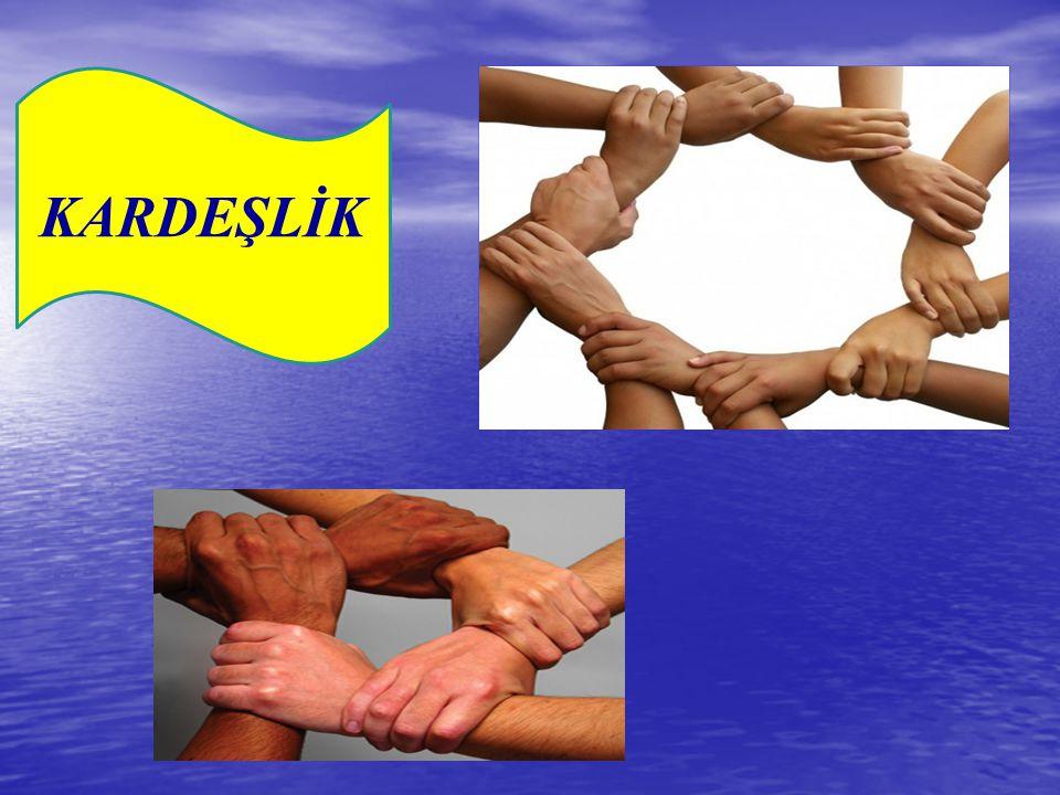  Dostluk ve kardeşliği yaygınlaştırmak için aşağıdaki hususlara dikkat edelim:  Size yapılmasını istemediğiniz bir şeyi siz de başkasına yapmayın.