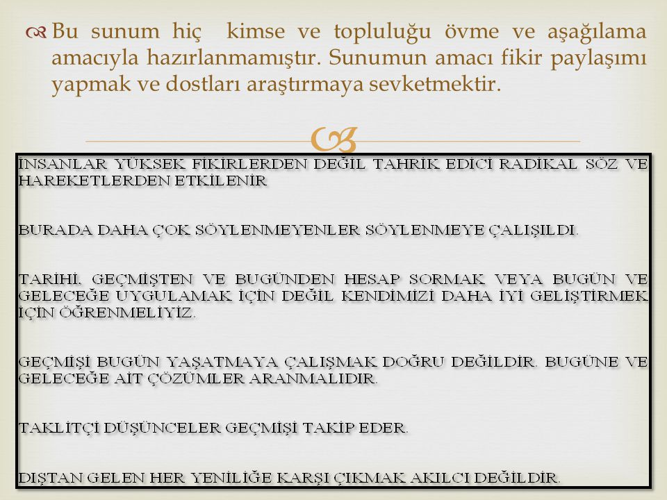   Anadolu'da yerleşik düzene geçen Türk göçebeleri, eski alışkanlıklarından tümüyle vazgeçmemişlerdir.