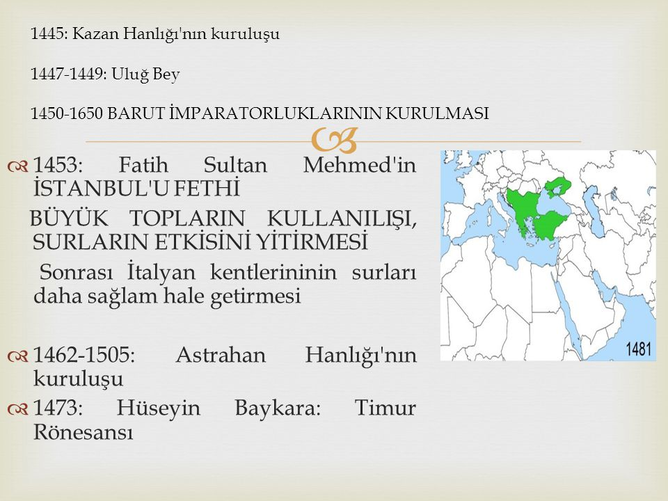   1453: Fatih Sultan Mehmed'in İSTANBUL'U FETHİ BÜYÜK TOPLARIN KULLANILIŞI, SURLARIN ETKİSİNİ YİTİRMESİ Sonrası İtalyan kentlerininin surları daha s