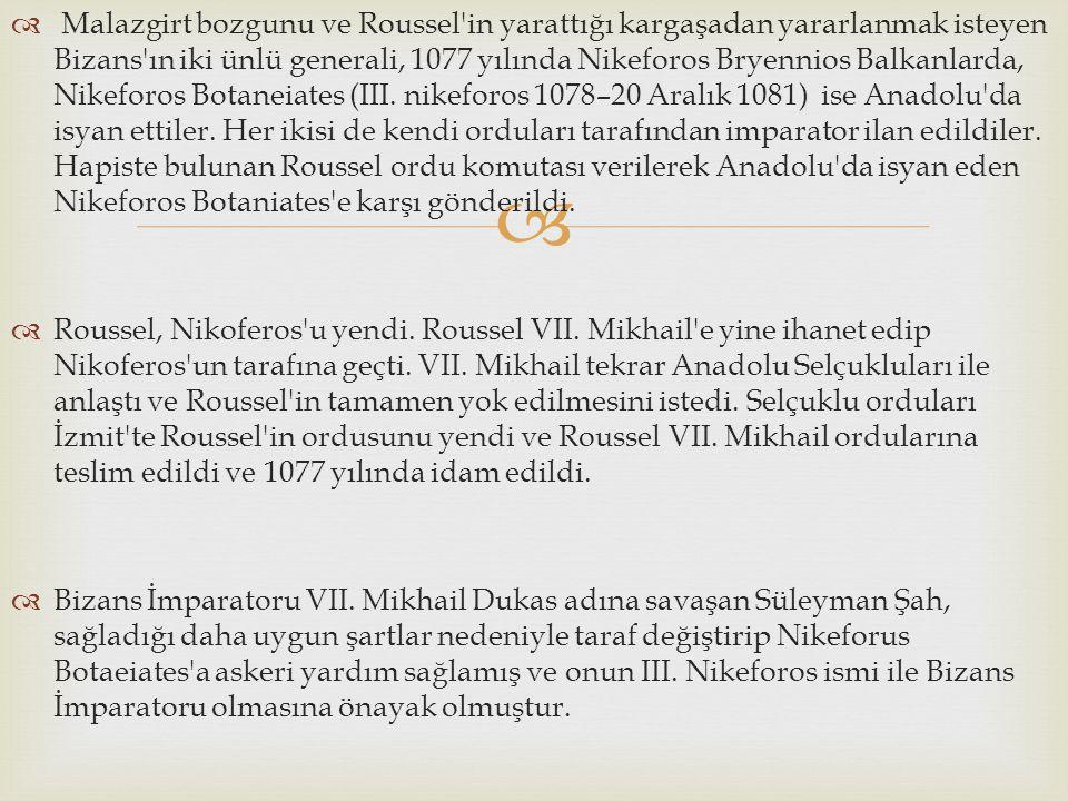   Malazgirt bozgunu ve Roussel'in yarattığı kargaşadan yararlanmak isteyen Bizans'ın iki ünlü generali, 1077 yılında Nikeforos Bryennios Balkanlarda