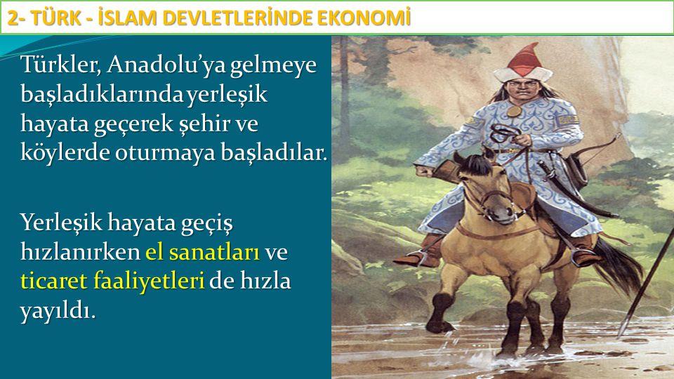 Türkler, Anadolu'ya gelmeye başladıklarında yerleşik hayata geçerek şehir ve köylerde oturmaya başladılar. Yerleşik hayata geçiş hızlanırken el sanatl